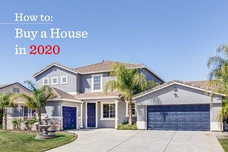 How to Buy a House in 2020